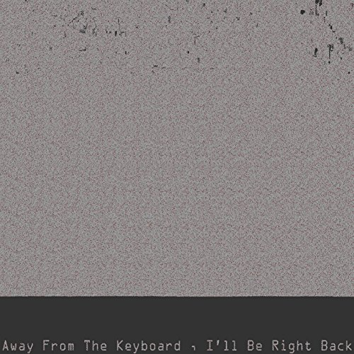 Away from the Keyboard, I'll Be Right Back (feat. Playhouse & Cold Hart) [Explicit]
