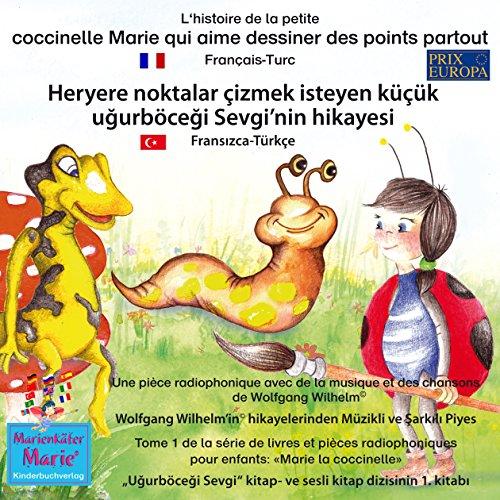 L'histoire de la petite coccinelle Marie qui aime dessiner des points partout. Français - Turc audiobook cover art