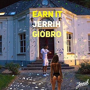 Earn It (feat. Giobro)