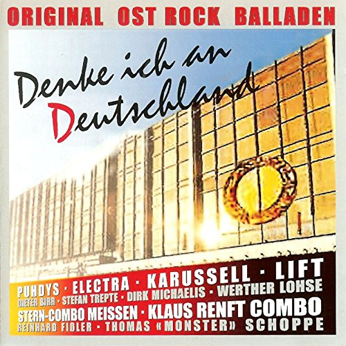 Denke ich an Deutschland - Original Ost-Rock Balladen