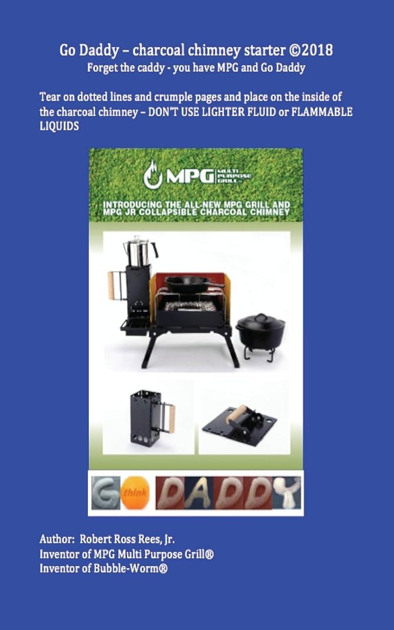 打ち負かすバンドすきGo Daddy - charcoal chimney starter: Forget the caddy - you have MPG and Go Daddy
