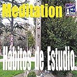 Meditación. Hábitos de Estudio.
