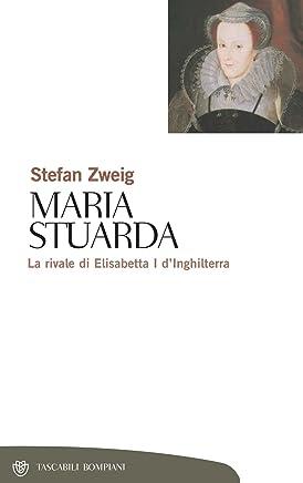Vita di Maria Stuarda: La rivale di Elisabetta I d'Inghilterra (Tascabili. Saggi Vol. 215)