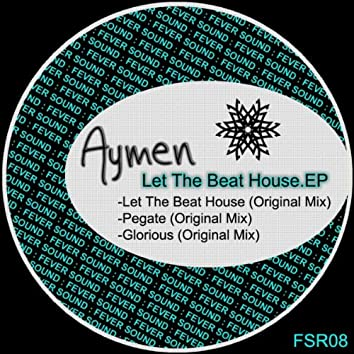 Let The Beat House EP