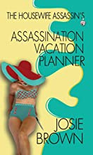 The Housewife Assassin's Assassination Vacation Planner