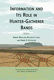 Information and Its Role in Hunter-Gatherer Bands (Ideas, Debates and Perspectives)
