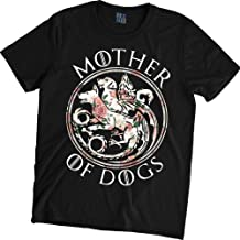 Mother of Dogs T-Shirt Game of Thrones