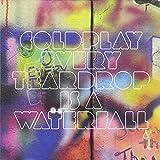 Every Teardrop Is A Waterfall 歌詞