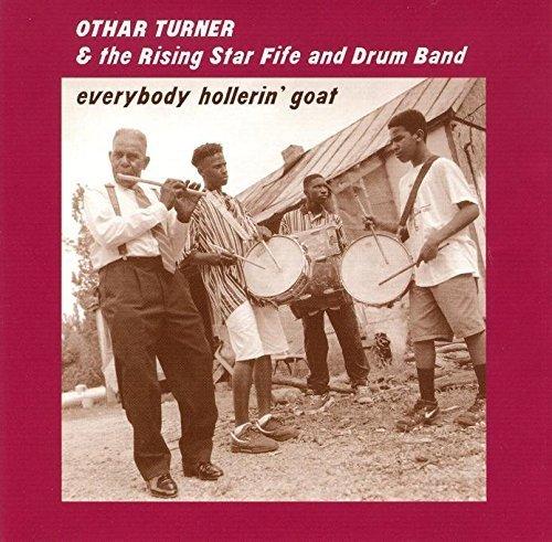 Everybody Hollerin Goat by OTHA TURNER (1998-02-24)