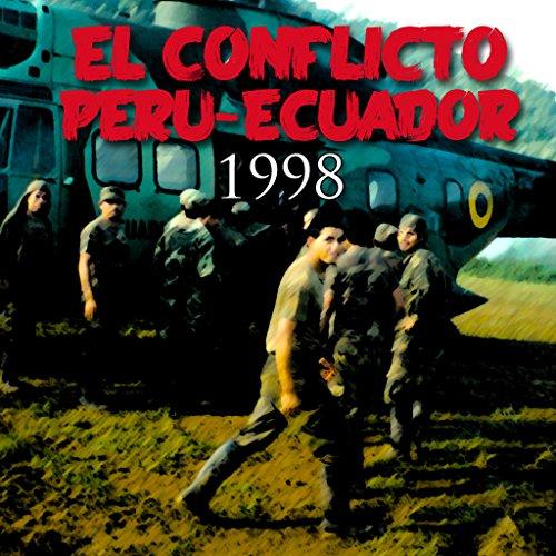 El conflicto Perú-Ecuador de 1998 [The Peru-Ecuador Conflict of 1998] audiobook cover art