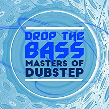 Drop the Bass: Masters of Dubstep