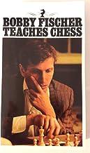 Bobby Fischer Teaches Chess by Bobby Fischer Stuart Margulies Don Mosenfelder(1982-07-01)