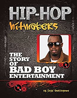 The Story of Bad Boy Entertainment (Hip-Hop Hitmakers) by [Jeff Burlingame]