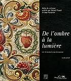 De l'ombre à la lumière - Art et histoire à la Visitation (1610-2010)