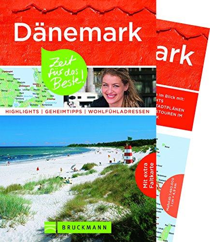 Bruckmann Reiseführer Dänemark: Zeit für das Beste. Highlights, Geheimtipps, Wohlfühladressen. Inklusive Faltkarte zum Herausnehmen.
