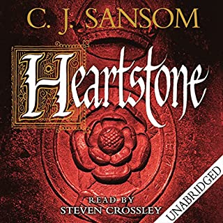 Heartstone     Shardlake, Book 5              By:                                                                                                                                 C. J. Sansom                               Narrated by:                                                                                                                                 Steven Crossley                      Length: 22 hrs and 42 mins     691 ratings     Overall 4.7