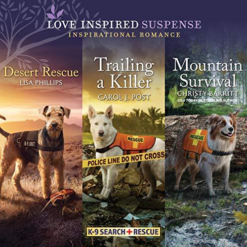 Desert Rescue & Trailing a Killer & Mountain Survival: K-9 Search and Rescue