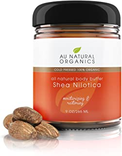Au Natural Organics Premium Shea Nilotica Butter 9oz / 266ml - Rich In Fatty Acids &Vitamins E + K - Moisturizes & Protects The Skin - Powerful Revitalizing & Soothing Effect