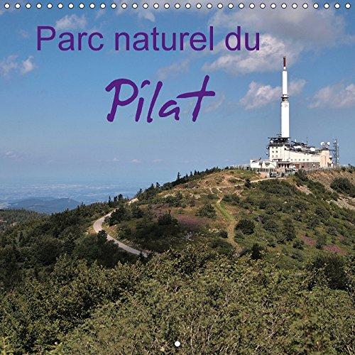 Parc naturel du Pilat (Calendrier mural 2017 300 × 300 mm Square): Le Pilat entre Loire et Rhône (Calendrier mensuel, 14 Pages ) (Calvendo Nature)