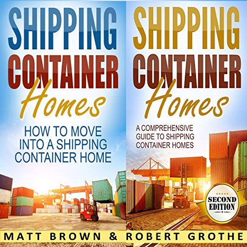 Shipping Container Homes: 2 in 1 Bundle audiobook cover art