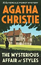 The Mysterious Affair at Styles (Annotated): by Agatha Christie (Hercule Poirot Book 1)