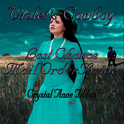 Last Chance Mail Order Bride: Violet's Cowboy audiobook cover art