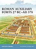 Roman Auxiliary Forts 27 BC–AD 378 (Fortress)