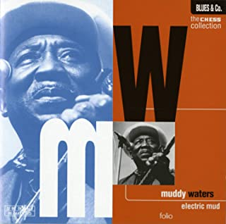 Muddy Waters // The Chess Collection / Electric Mud