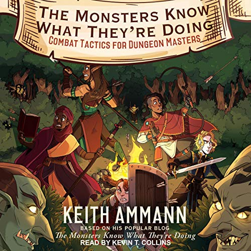 Amazon.com: The Monsters Know What They're Doing: Combat Tactics for  Dungeon Masters: The Monsters Know What They're Doing, Book 1 (Audible  Audio Edition): Keith Ammann, Kevin T. Collins, Tantor Audio: Audible  Audiobooks