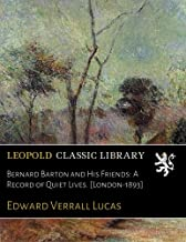 Bernard Barton and His Friends: A Record of Quiet Lives. [London-1893]