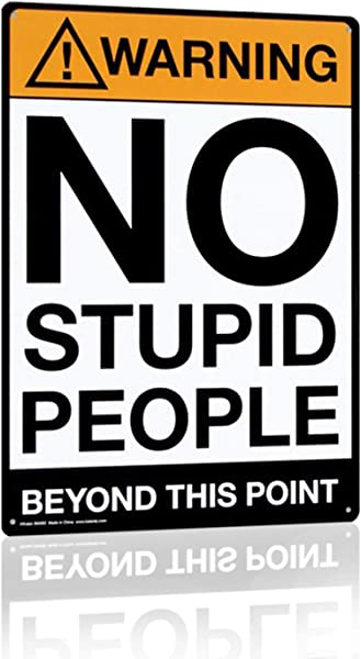 Joyingle Warning No Stupid People Beyond This Point Metal Tin Sign Wall Decorative Sign Size 8 X 12
