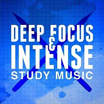 Deep Focus & Intense Study Music