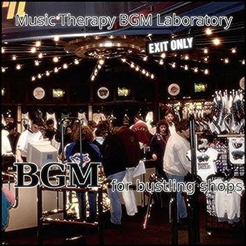 Bgm for Bustling Shops