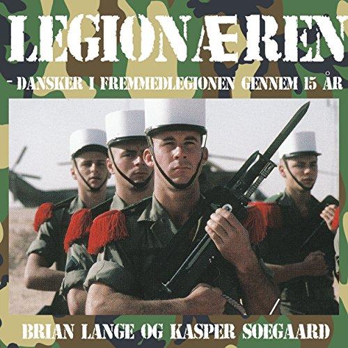 Legionæren: Dansker i Fremmedlegionen gennem 15 år audiobook cover art