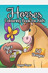 Horses Colouring Book For Kids Ages 4-8: The Ultimate Cute and Fun Horse and Pony Colouring Book For Girls and Boys Paperback