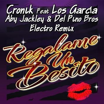 Regalame un Besito (feat. Los Garcia) [Aby Jackley & Del Pino Bros Electro Remix]