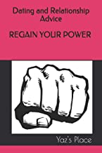 Regain Your Power (Dating and Relationship Advice)