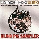 Blind Pig Sampler 3 (Prime Chops Volume 3) by Various Artists (1995-10-31)
