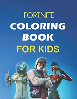 FORTNITE COLORING BOOK FOR KIDS: 51 coloring pages for kids and adults: Fortnite Coloring Book For Kids And Adults, +50 Am...