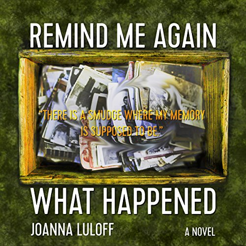Remind Me Again What Happened audiobook cover art