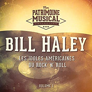 Les idoles américaines du Rock'n'Roll : Bill Haley, Vol. 1