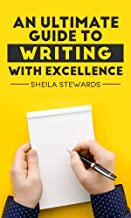 An ultimate guide to writing with excellence (English Edition)