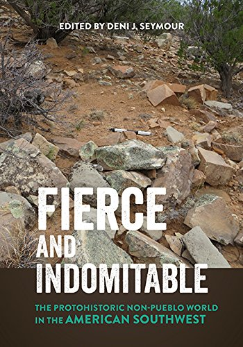 Fierce and Indomitable: The Protohistoric Non-Pueblo World in the American Southwest