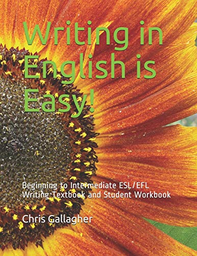 Writing in English is Easy!: Beginning to Intermediate ESL/EFL Writing Textbook and Student Workbook (Volume 1)