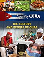 The Culture and People of Cuba (Exploring Cuba)