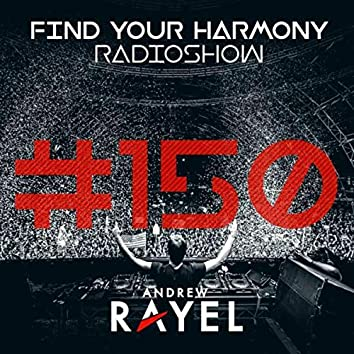 Find Your Harmony Radioshow #150 (Part 2) (Including Classic Mix By Andrew Rayel)