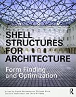 Shell Structures for Architecture: Form Finding and Optimization