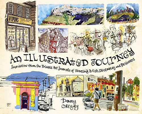An Illustrated Journey: Inspiration From the Private Art Journals of Traveling Artists, Illustrators and Designers (English Edition)