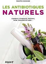 Les antibiotiques naturels : Cannelle, échinacée, propolis, thym, vinaigre de cidre... (C'est naturel, c'est ma santé)