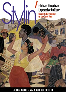 Stylin': African-American Expressive Culture, from Its Beginnings to the Zoot Suit